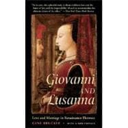 Giovanni and Lusanna : Love and Marriage in Renaissance Florence