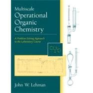 Multiscale Operational Organic Chemistry : A Problem-Solving Approach to the Laboratory Course