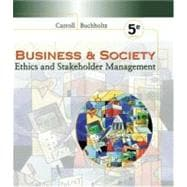 Business & Society With Infotrac: Ethics and Stakeholder Management