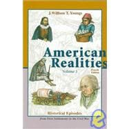 American Realities: Historical Episodes : From the First Settlements to the Civil War