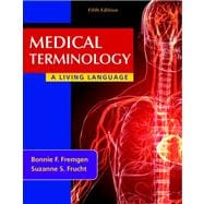 Medical Terminology A Living Language Plus MyMedicalTerminologyLab with Pearson eText -- Access Card Package