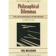 Philosophical Dilemmas : A Pro and Con Introduction to the Major Questions
