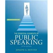 Essential Elements of Public Speaking, The,  Plus NEW MyCommunicationLab with Pearson eText -- Access Card Package