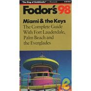 Miami and the Keys, '98 : The Complete Guide with Fort Laudersale, Palm Beach and the Everglades