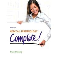 Medical Terminology Complete! Plus MyMedicalTerminologyLab with Pearson etext -- Access Card Package