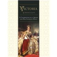 Victoria A Celebration of a Queen and Her Glorious Reign