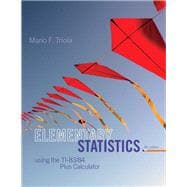 Elementary Statistics Using the TI-83/84 Plus Calculator Plus NEW MyStatLab with Pearson eText -- Access Card Package