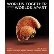 Worlds Together, Worlds Apart: A History of the World: 1750 to the Present (Third Edition) (Vol. C)