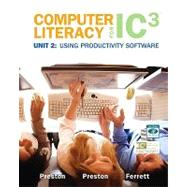 Computer Literacy for IC3 Unit 2 : Using Productivity Software