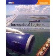 International Logistics : Management of International Trade Operations (with Make the Grade Printed Access Card)