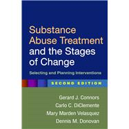 Substance Abuse Treatment and the Stages of Change, Second Edition Selecting and Planning Interventions