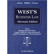 West's Business Law : Text Summarized Cases, Legal, Ethical, International, and E-Commerce Environment
