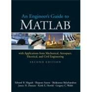 Engineer's Guide to MATLAB : With Applications from Mechanical, Aerospace, Electrical, and Civil Engineering
