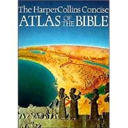 The Harpercollins Concise Atlas of the Bible