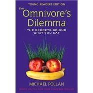 Omnivore's Dilemma for Kids : The Secrets Behind What You Eat