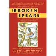 Broken Spears 2007 : The Aztec Account of the Conquest of Mexico