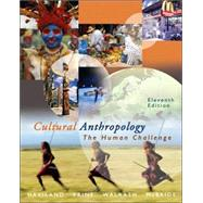 Cengage Advantage Books: Cultural Anthropology The Human Challenge (with CD-ROM and InfoTrac)