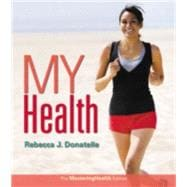 My Health The MasteringHealth Edition Plus MasteringHealth with Pearson eText -- Access Card Package