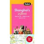 Fodor's Shanghai's 25 Best, 2nd Edition