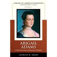 Abigail Adams A Revolutionary American Woman (Library of American Biography Series)