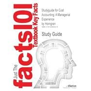 Outlines & Highlights for Cost Accounting: A Managerial Experience