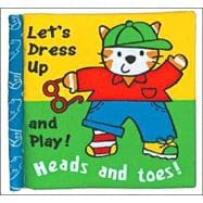 Heads & Toes: Let's Dress Up and Play!