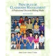 Principles of Classroom Management : A Professional Decision-Making Model