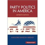 Party Politics in America Plus MySearchLab with eText -- Access Card Package