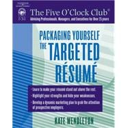 Packaging Yourself The Targeted Resume