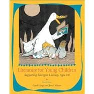 Literature for Young Children : Supporting Emergent Literacy, Ages 0-8