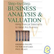 Step-By-Step Business Analysis and Valuation : Using Financial Statements to Value Any Business