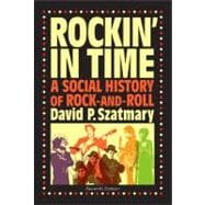 Rockin in Time : A Social History of Rock-and-Roll