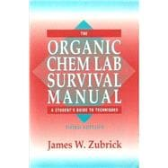 Organic Chem Lab Survival Manual: A Student's Guide to Techniques