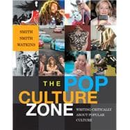 The Pop Culture Zone Writing Critically about Popular Culture