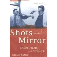 Shots in the Mirror : Crime Films and Society