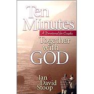 Ten Minutes Together with God : A Devotional for Couples