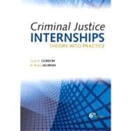 Criminal Justice Internships : Theory into Practice