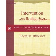 Intervention and Reflection Basic Issues in Medical Ethics (with InfoTrac)