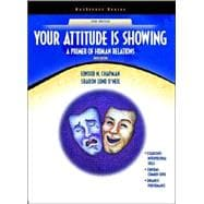 Your Attitude Is Showing: A Primer of Human Relations (NetEffect Series)