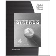 Student Solutions Manual for McKeague's Elementary and Intermediate Algebra