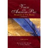 Voices of the American Past Vol. I : Documents in United States History