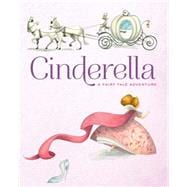 Cinderella A Fairy Tale Adventure