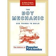 The Boy Mechanic 200 Classic Things to Build