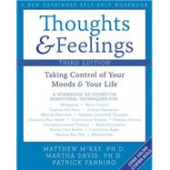 Thoughts and Feelings : Taking Control of Your Moods and Your Life