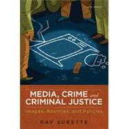 Media, Crime, and Criminal Justice, 4th Edition
