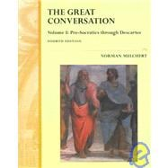 The Great Conversation  Volume 1: Hesiod through Descartes