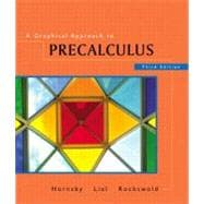 Graphical Approach to Precalculus, A