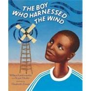 The Boy Who Harnessed the Wind Young Readers Edition
