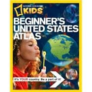 Beginner's United States : A First Atlas for Beginning Explorers