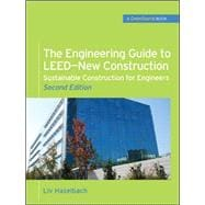 The Engineering Guide to LEED-New Construction: Sustainable Construction for Engineers (GreenSource)
